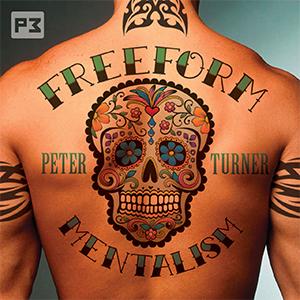FreeForm Mentalism – Peter Turner