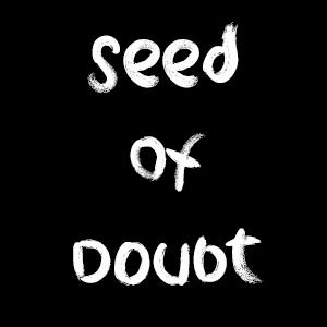 Seed Of Doubt – Fraser Parker