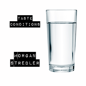 Taste Conditions – Morgan Strebler